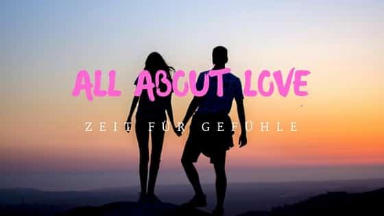 All about Love – Zeit für Gefühle